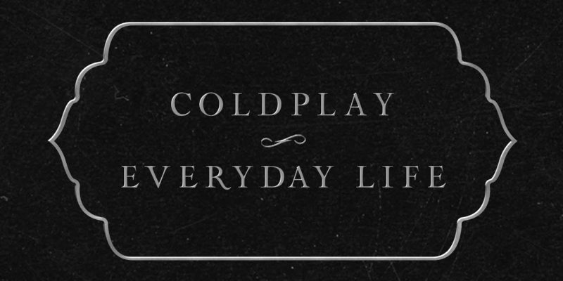 "Coldplay: Dvostruki album ""Everyday Life"" osvaja publiku i kritičare, Life.ba"
